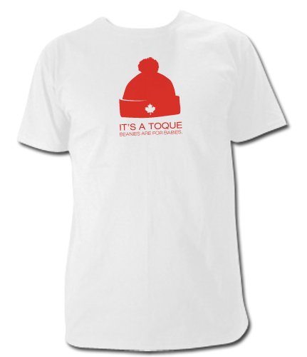 It's A Toque, Beanies Are For Babies T Shirt